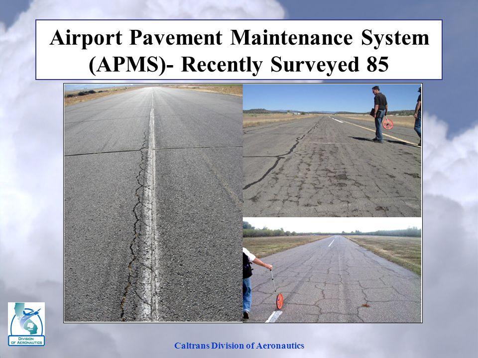 Caltrans Division of Aeronautics Airport Pavement Maintenance System (APMS)- Recently Surveyed 85