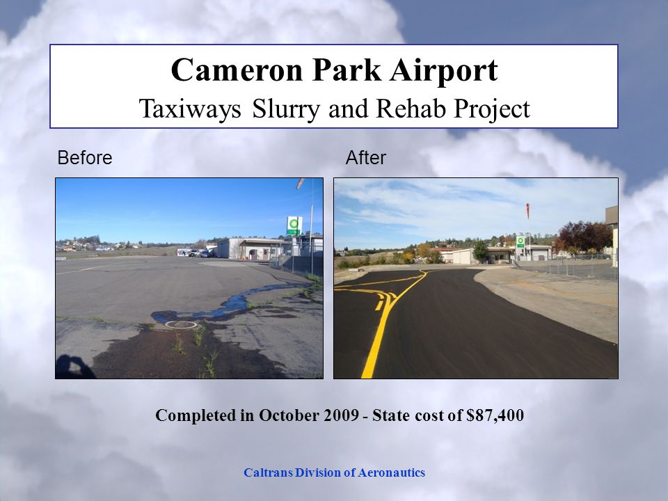 Caltrans Division of Aeronautics Cameron Park Airport Taxiways Slurry and Rehab Project Before After Completed in October 2009 - State cost of $87,400