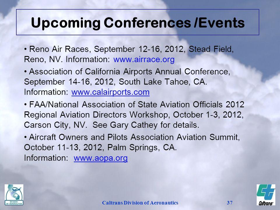 Caltrans Division of Aeronautics37 Reno Air Races, September 12-16, 2012, Stead Field, Reno, NV. Information: www.airrace.org Association of Californi