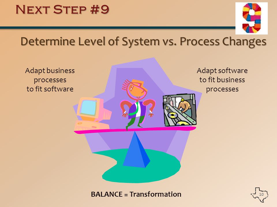 Next Step #9 Determine Level of System vs. Process Changes Determine Level of System vs.