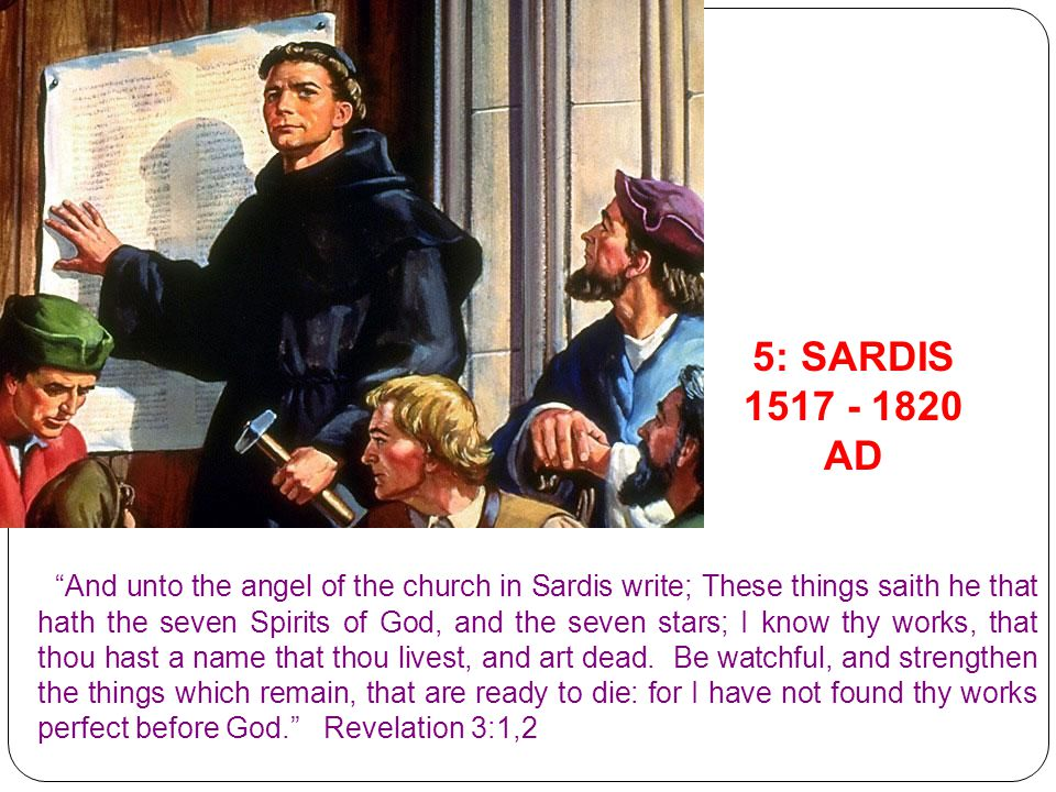 """5: SARDIS 1517 - 1820 AD """"And unto the angel of the church in Sardis write; These things saith he that hath the seven Spirits of God, and the seven st"""