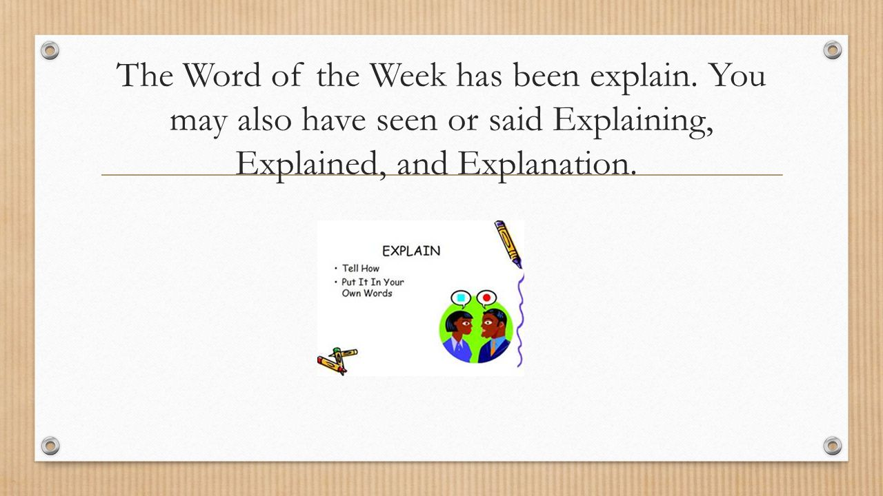 The Word of the Week has been explain.
