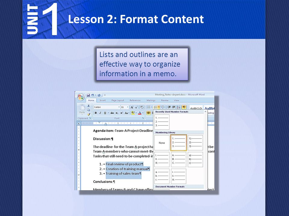 Lesson 2: Format Content Lists and outlines are an effective way to organize information in a memo.