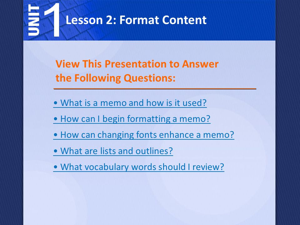 Lesson 2: Format Content What is a memo and how is it used.