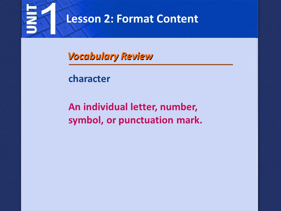 character An individual letter, number, symbol, or punctuation mark.