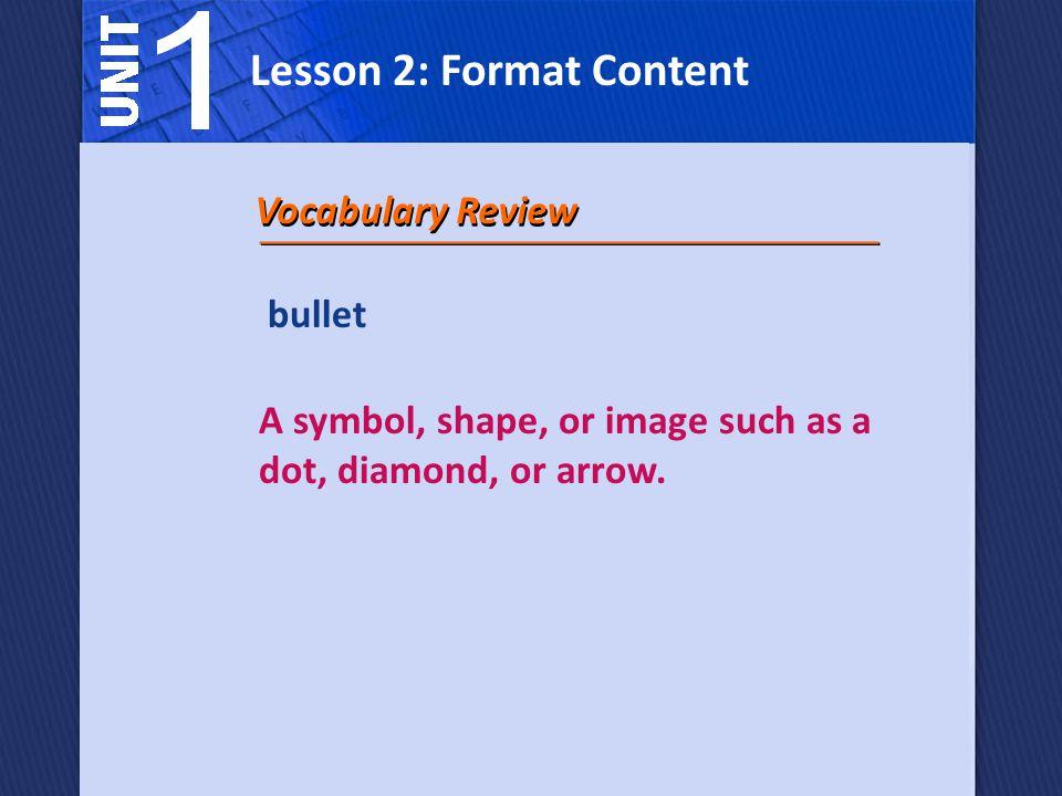 bullet A symbol, shape, or image such as a dot, diamond, or arrow.