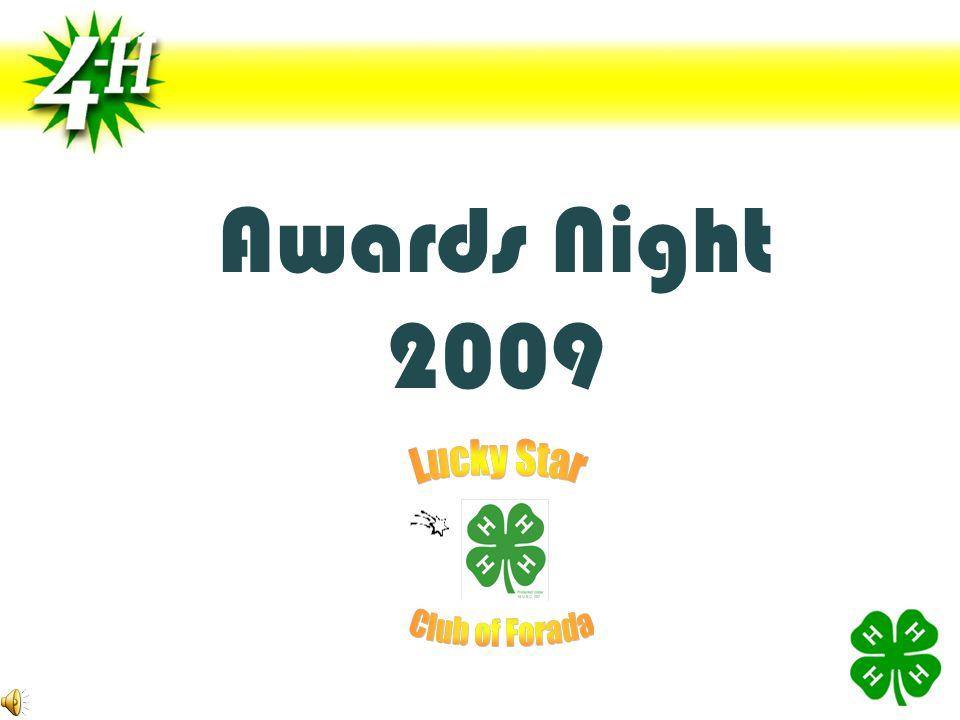 Completion of 4 th Year in Lucky Star 4-H Program Kendra Engebretson Natasha Heggestad Chantel Heggestad Marissa Zarbok Completion of 5 th Year in Lucky Star 4-H Program Zach Lamb