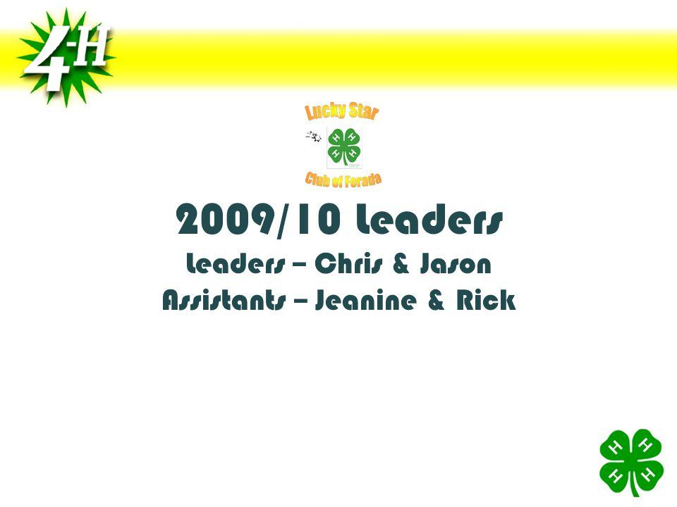 2009/10 Leaders Leaders – Chris & Jason Assistants – Jeanine & Rick