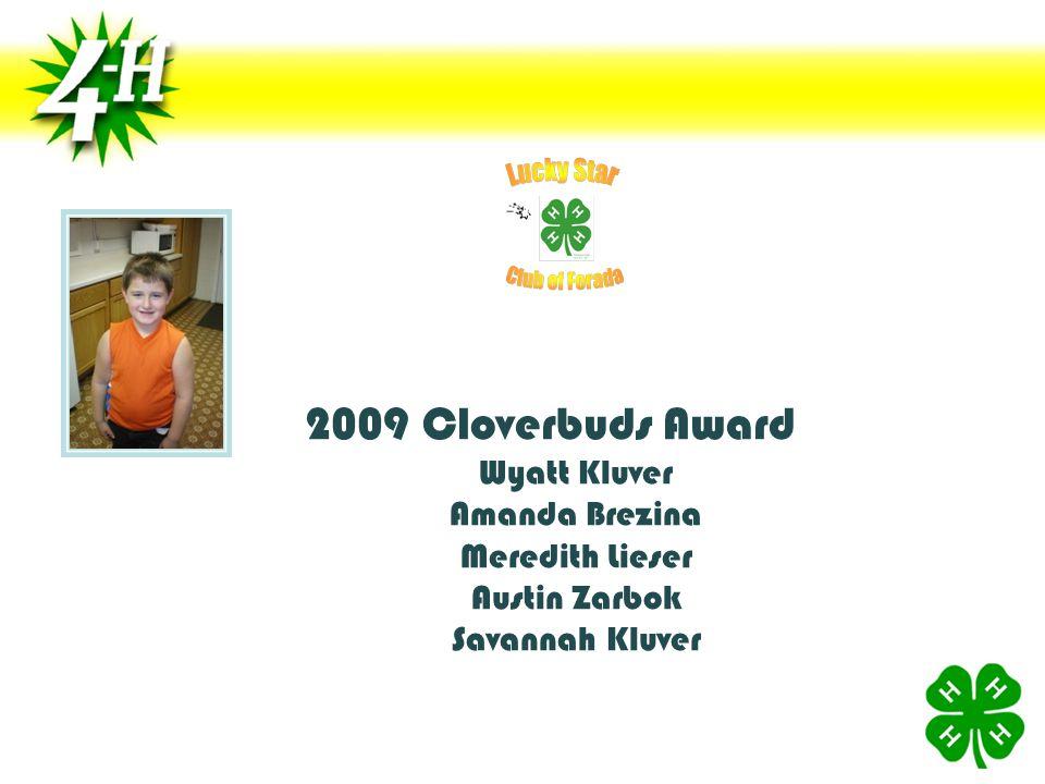2009 Cloverbuds Award Wyatt Kluver Amanda Brezina Meredith Lieser Austin Zarbok Savannah Kluver