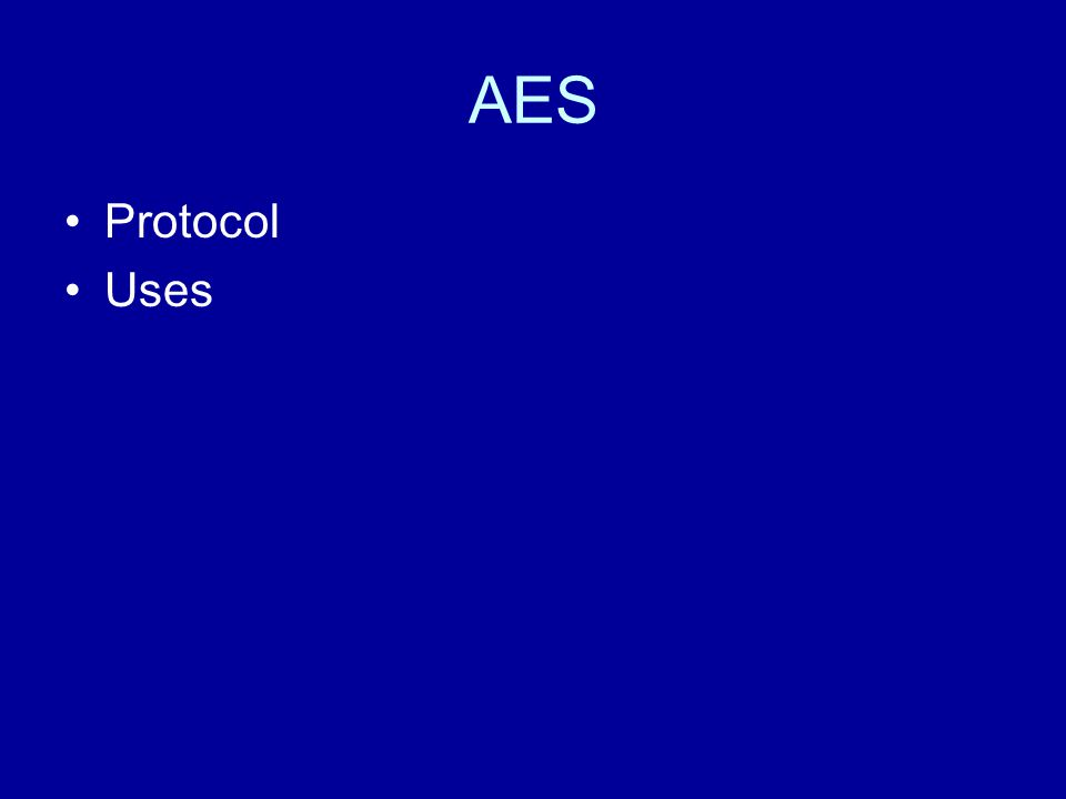 AES Protocol Uses
