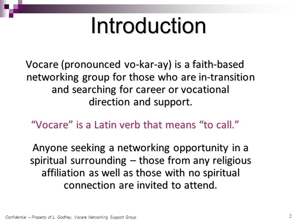 2 Introduction Vocare (pronounced vo-kar-ay) is a faith-based networking group for those who are in-transition and searching for career or vocational direction and support.