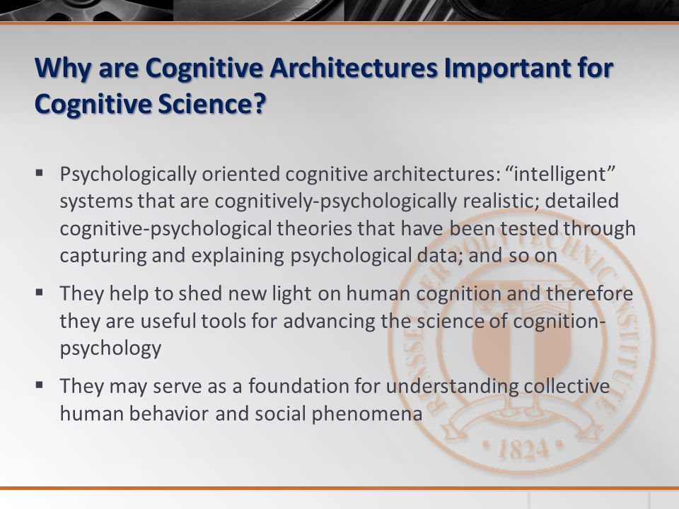 Why are Cognitive Architectures Important for Cognitive Science.