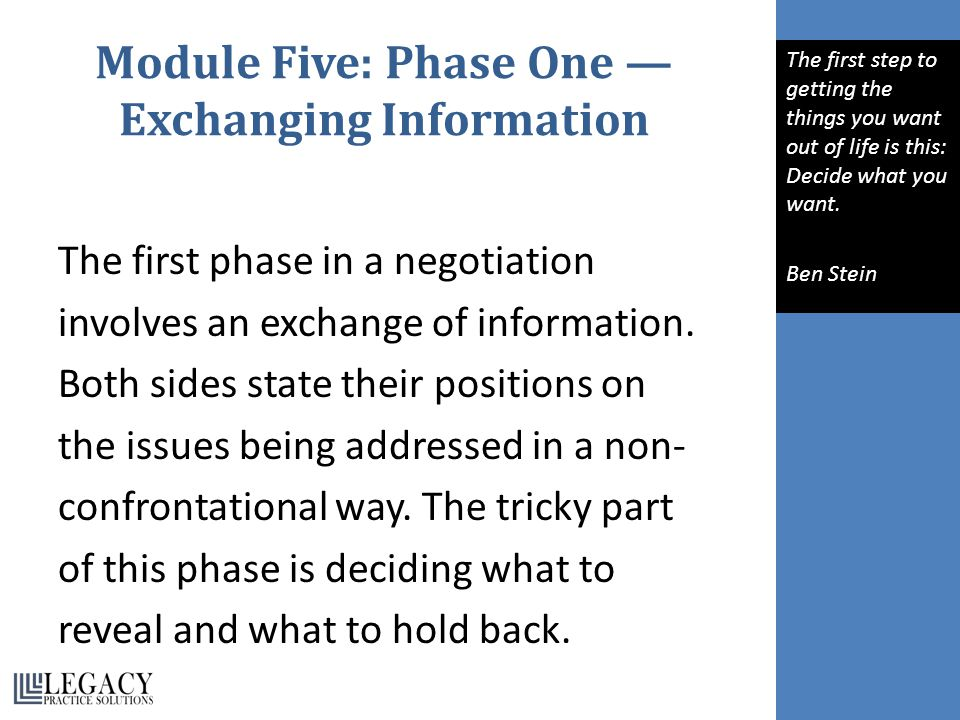 Module Five: Phase One — Exchanging Information The first phase in a negotiation involves an exchange of information.