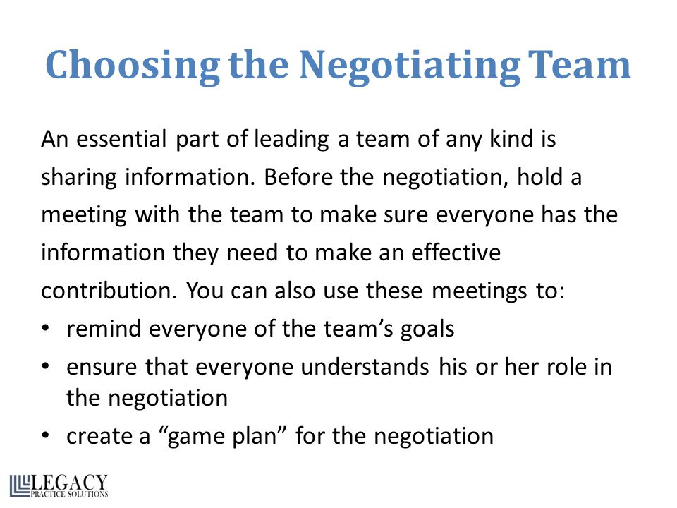 Choosing the Negotiating Team An essential part of leading a team of any kind is sharing information.