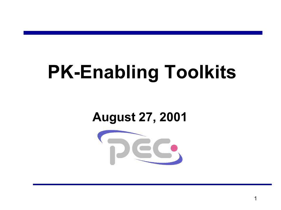 1 PK-Enabling Toolkits August 27, 2001