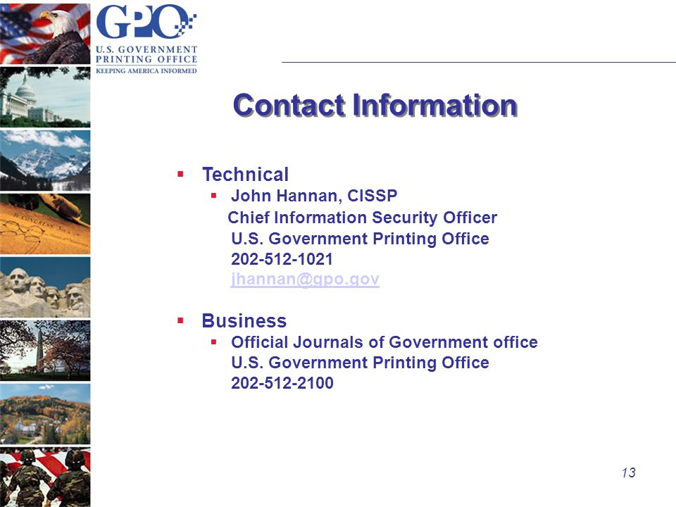 13 Contact Information  Technical  John Hannan, CISSP Chief Information Security Officer U.S.