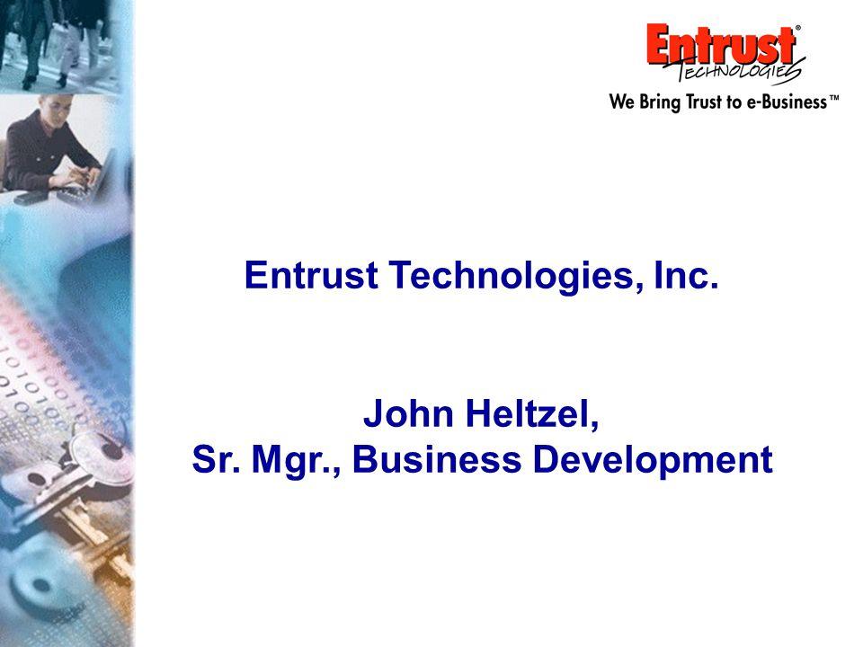 Entrust Technologies, Inc. John Heltzel, Sr. Mgr., Business Development