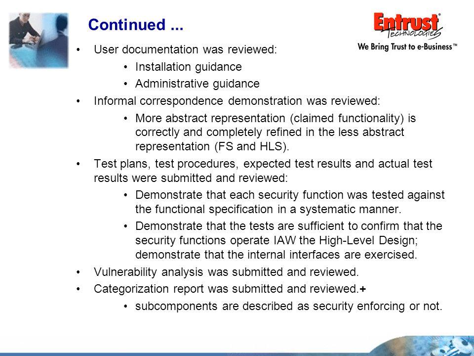 User documentation was reviewed: Installation guidance Administrative guidance Informal correspondence demonstration was reviewed: More abstract repre