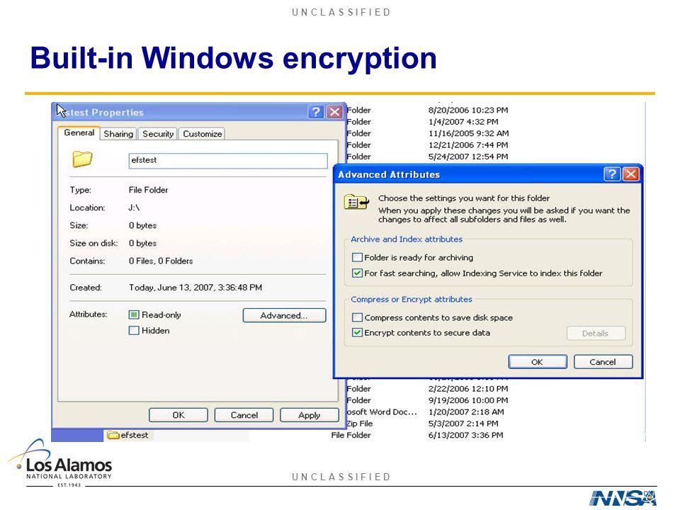 U N C L A S S I F I E D Built-in Windows encryption