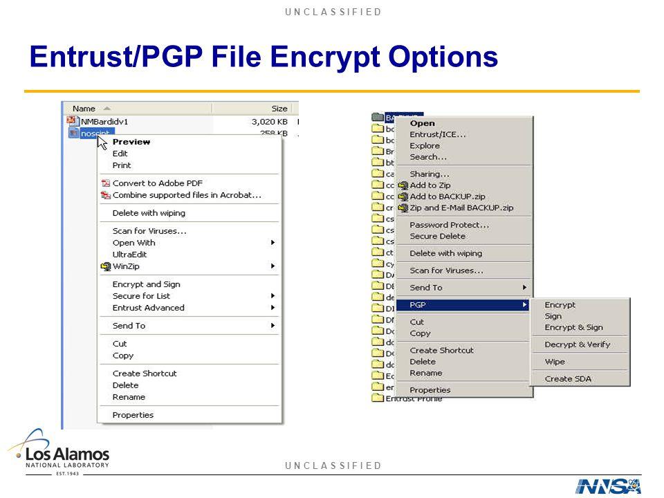 U N C L A S S I F I E D Entrust/PGP File Encrypt Options
