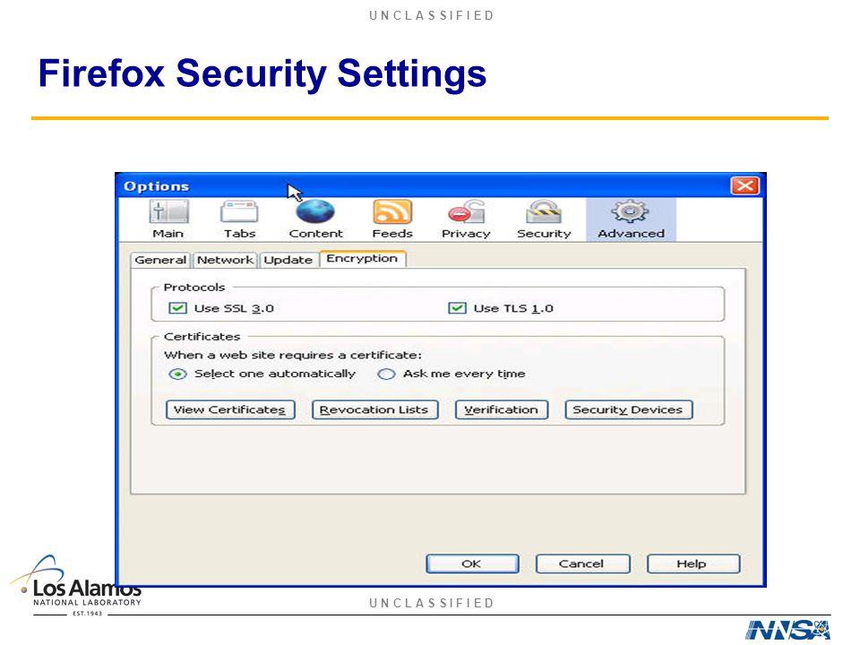 U N C L A S S I F I E D Firefox Security Settings