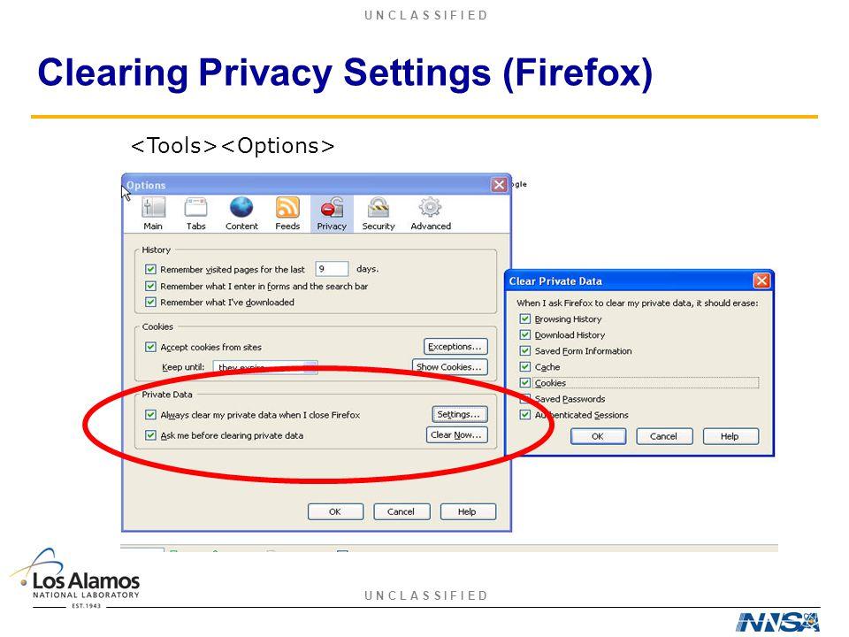 U N C L A S S I F I E D Clearing Privacy Settings (Firefox)