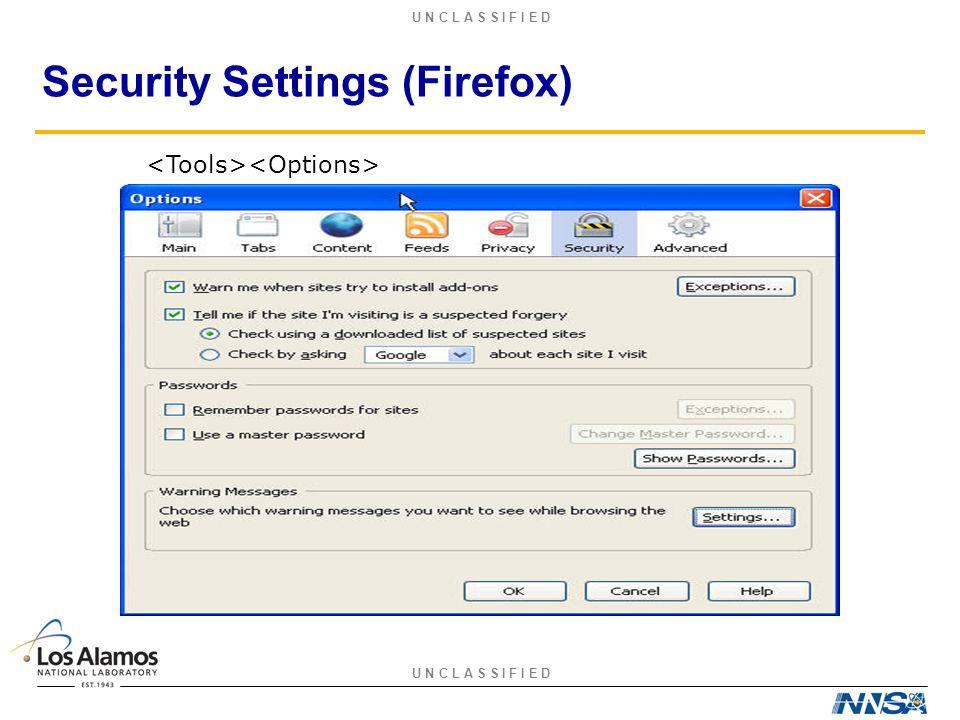 U N C L A S S I F I E D Security Settings (Firefox)