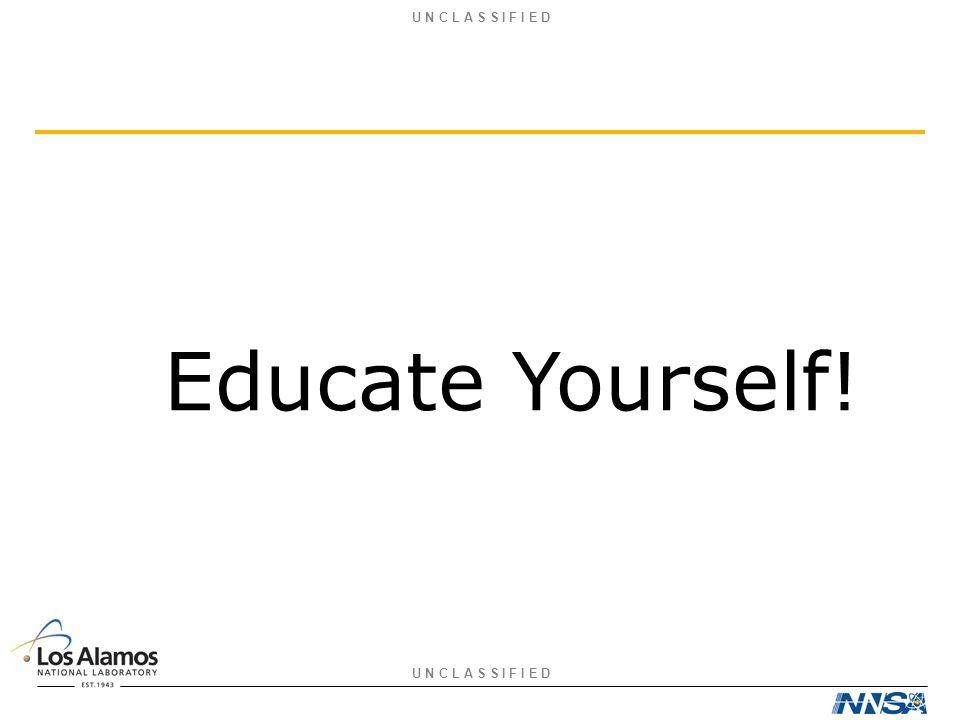 U N C L A S S I F I E D Educate Yourself!