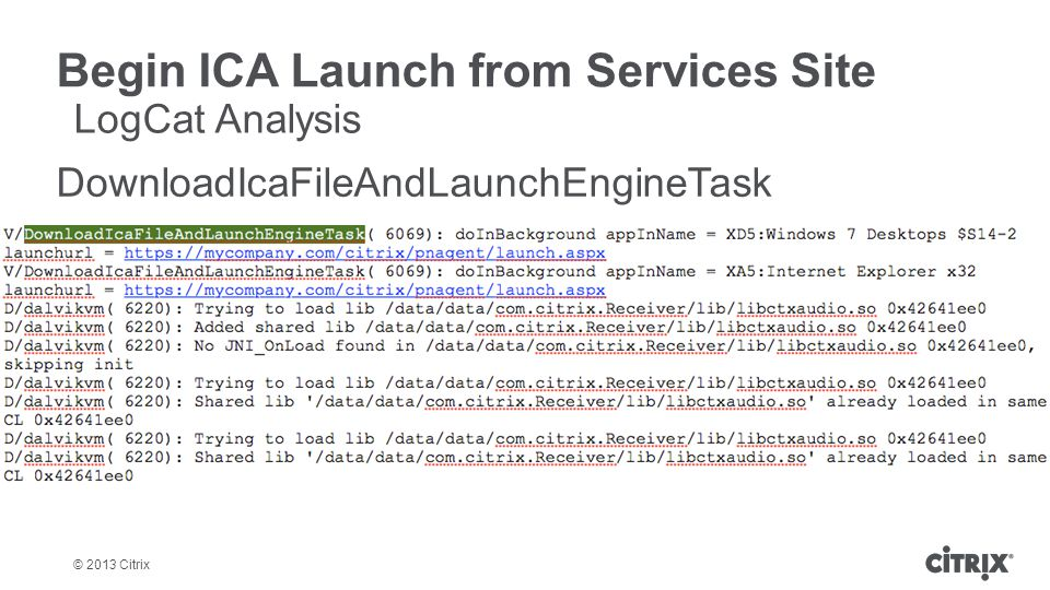 © 2013 Citrix Begin ICA Launch from Services Site DownloadIcaFileAndLaunchEngineTask LogCat Analysis