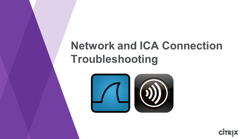 © 2013 Citrix iOS Receiver disconnects issues after timeout Case Study #3 70 Troubleshooting  Occurs only on Receivers for iOS  Only happens with Access Gateway connections