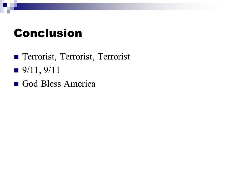 Conclusion Terrorist, Terrorist, Terrorist 9/11, 9/11 God Bless America