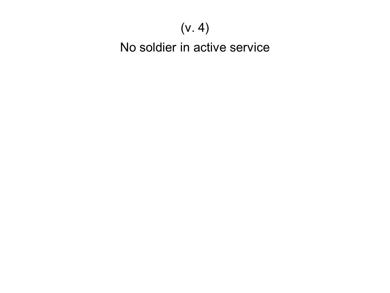 No soldier in active service