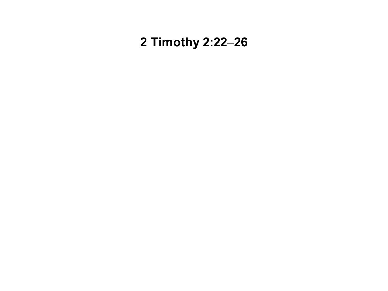 2 Timothy 2:22–26