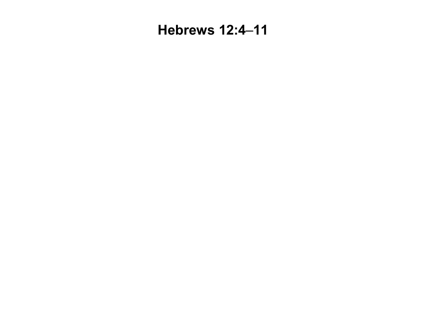 Hebrews 12:4–11