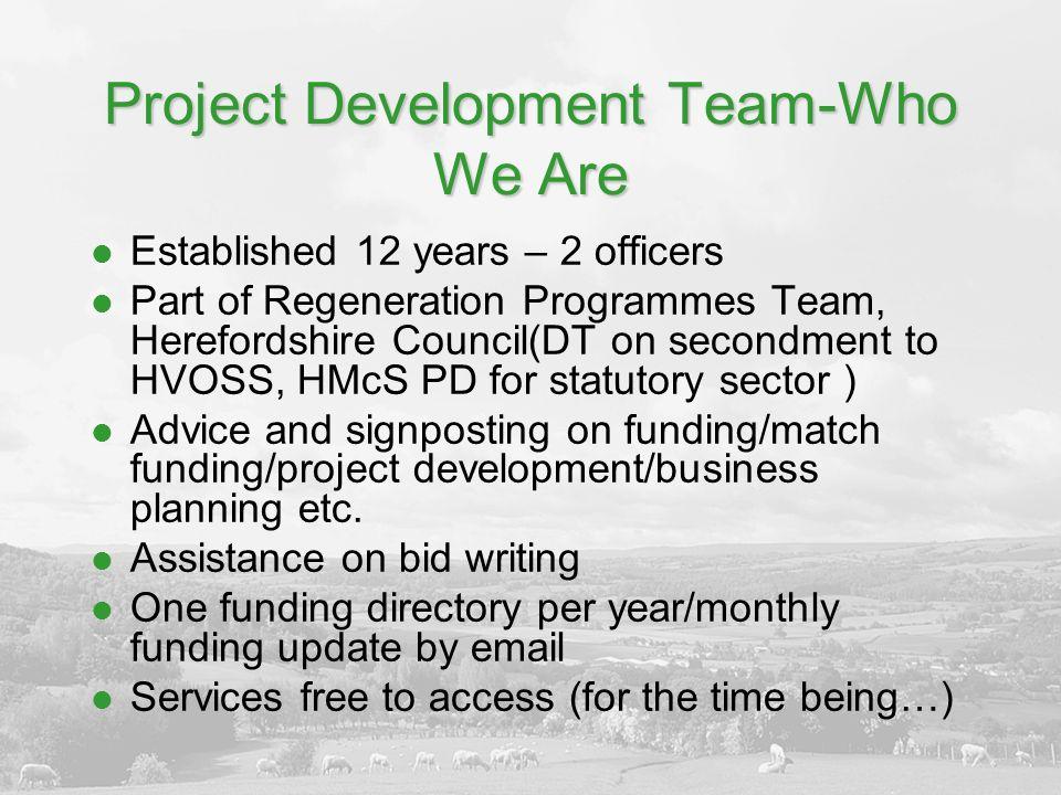 Project Development Figures 2004-5 – 412 enq.2010/11 – 641 enq.