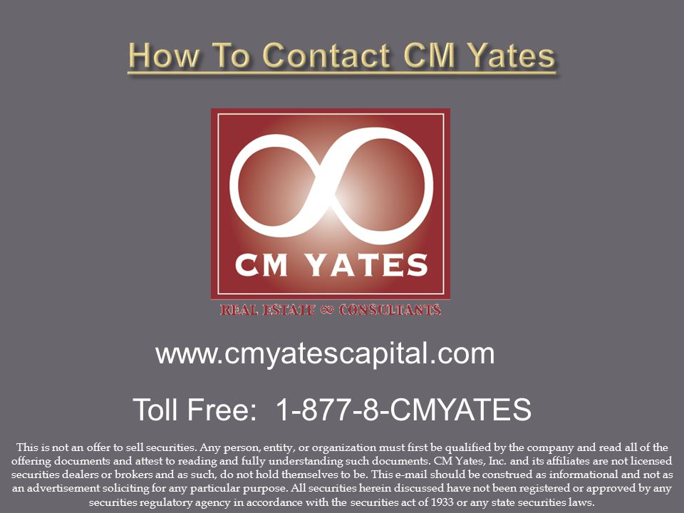 www.cmyatescapital.com Toll Free: 1-877-8-CMYATES This is not an offer to sell securities.