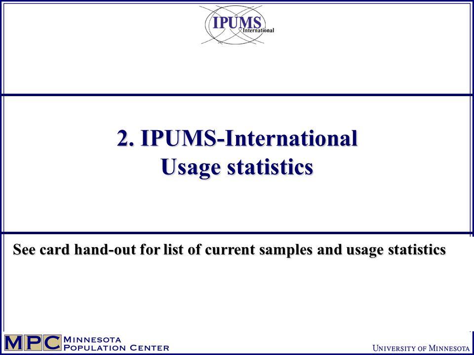 2. IPUMS-International Usage statistics 2.