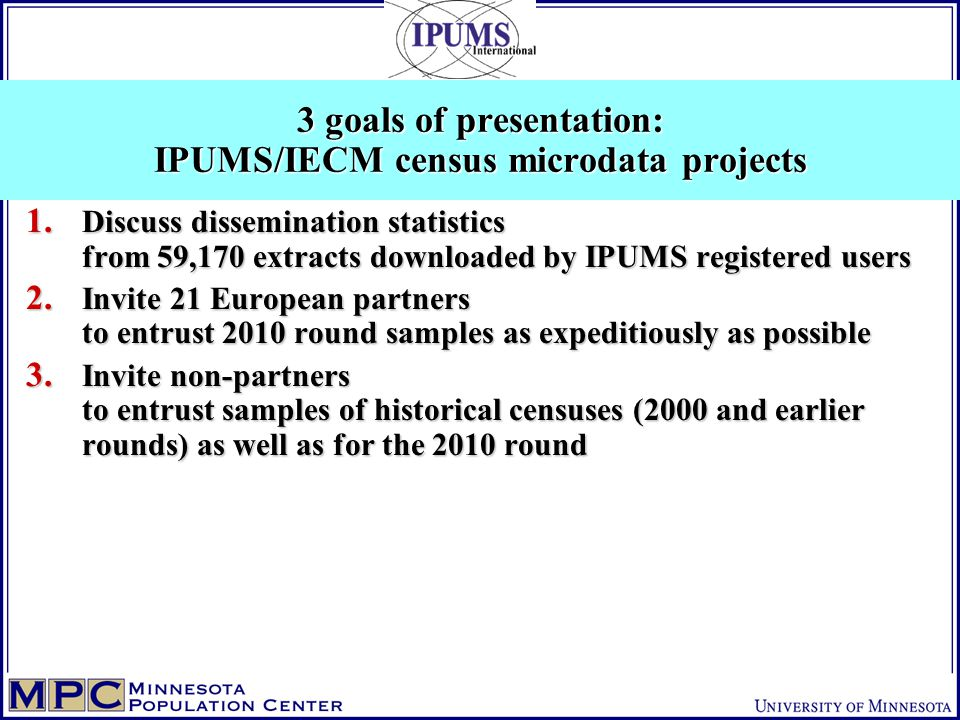 1.Discuss dissemination statistics from 59,170 extracts downloaded by IPUMS registered users 2.