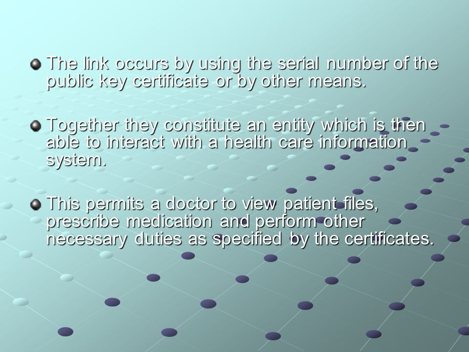 The link occurs by using the serial number of the public key certificate or by other means.