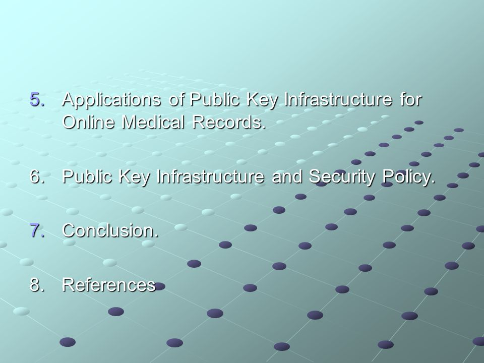 5.Applications of Public Key Infrastructure for Online Medical Records.