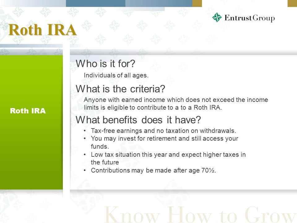 17 Roth IRA Tax-free earnings and no taxation on withdrawals.