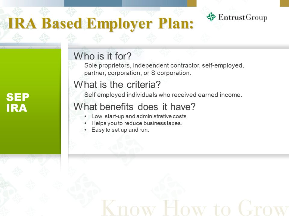 IRA Based Employer Plan: 28 SEP IRA Low start-up and administrative costs.