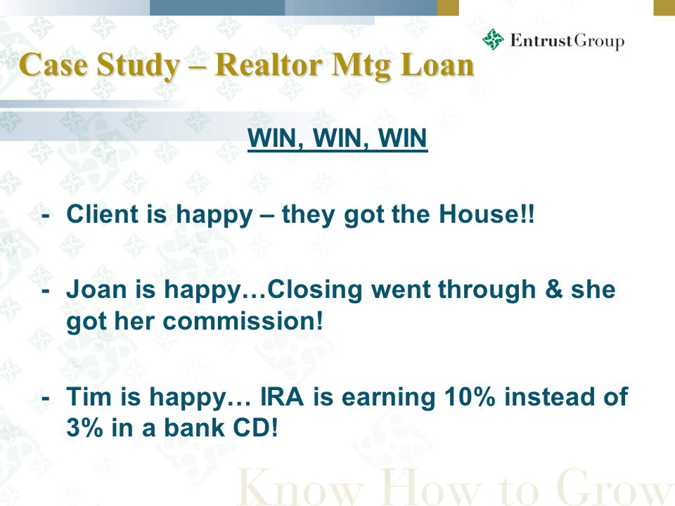 Case Study – Realtor Mtg Loan WIN, WIN, WIN - Client is happy – they got the House!.