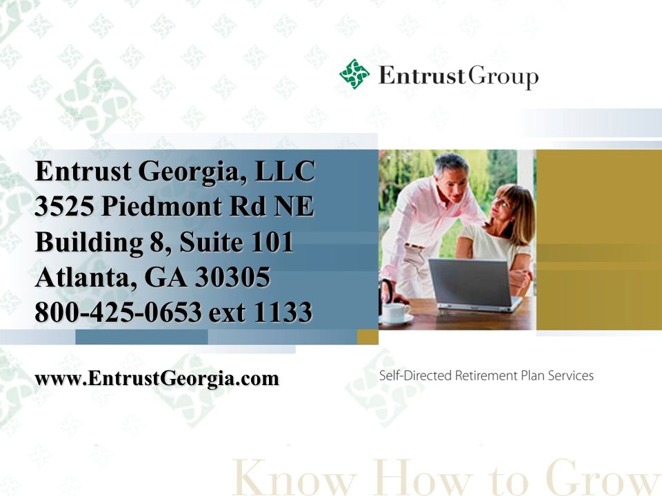 Entrust Georgia, LLC 3525 Piedmont Rd NE Building 8, Suite 101 Atlanta, GA 30305 800-425-0653 ext 1133 www.EntrustGeorgia.com