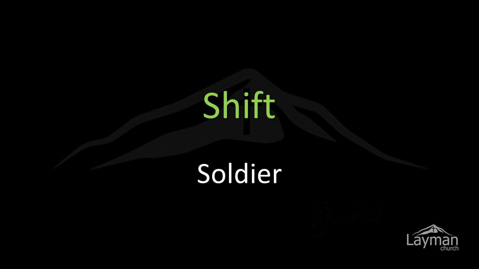 Shift Soldier