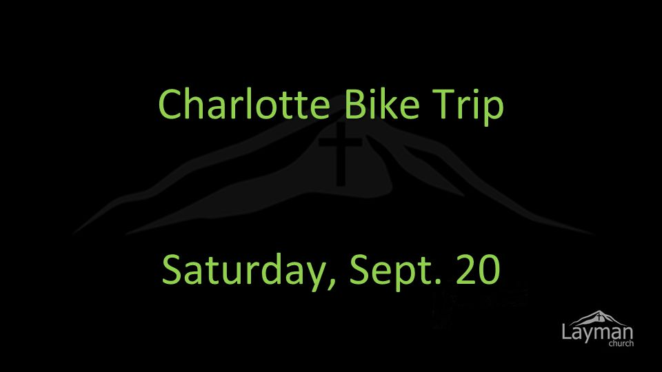 Charlotte Bike Trip Saturday, Sept. 20