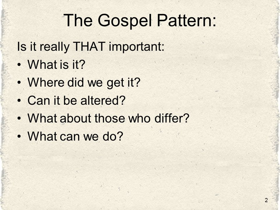 The Gospel Pattern: Is it really THAT important: What is it.