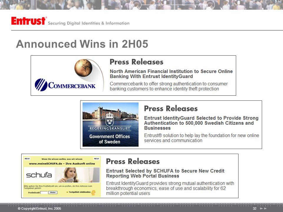 © Copyright Entrust, Inc. 200532 Announced Wins in 2H05