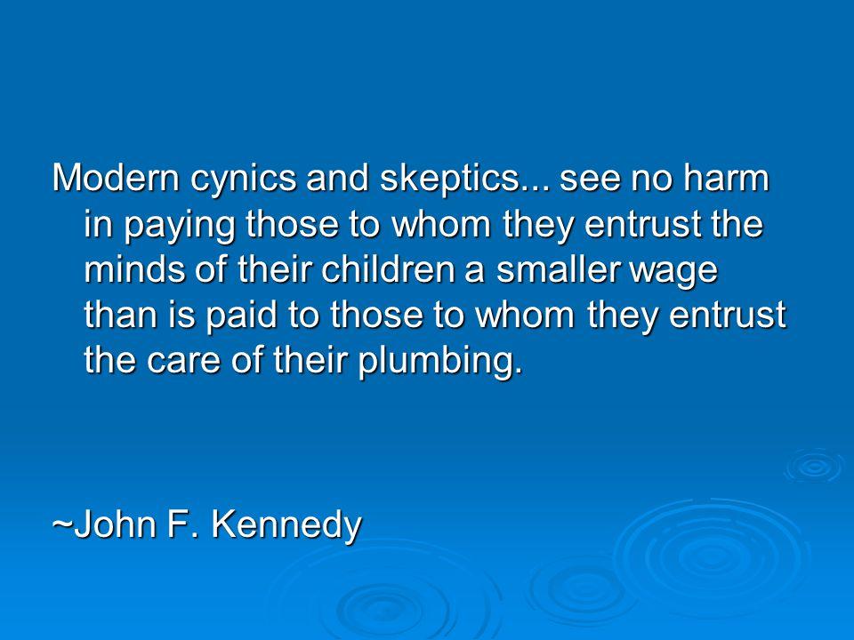 Modern cynics and skeptics...