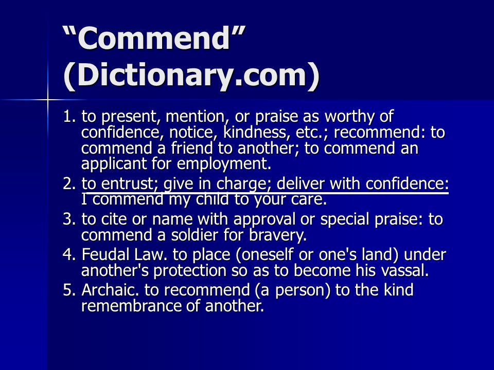 Commend (Dictionary.com) 1.
